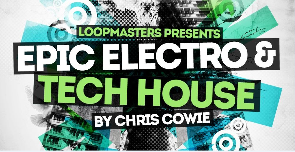Loopmasters Epic Electro And Tech House - Sample Packs