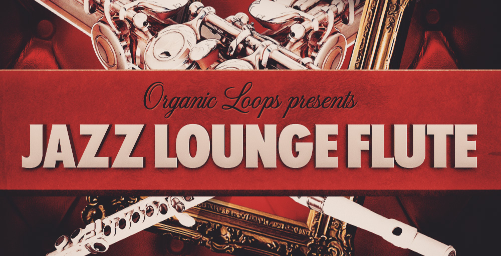 Organic Loops Jazz Lounge Flute - Sample Packs