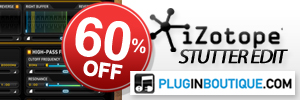 iZotope Stutter Edit 60% off Sale
