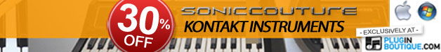 To celebrate the launch of Soniccouture. We are offering a 30% saving on their Kontakt Instruments exclusively for the next week.