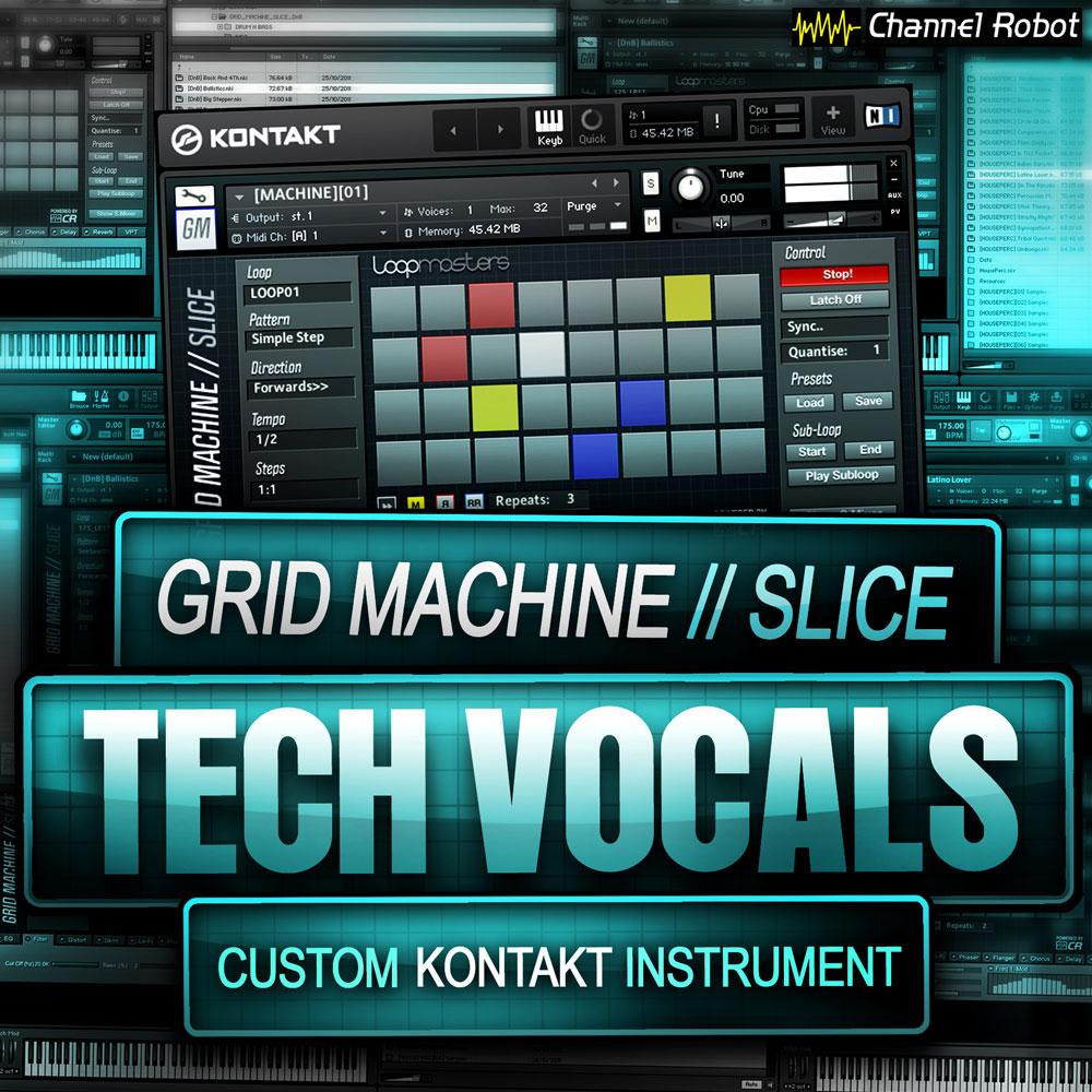 Channel Robot Grid Machine Slice - Tech Vocals - Kontakt Instrument
