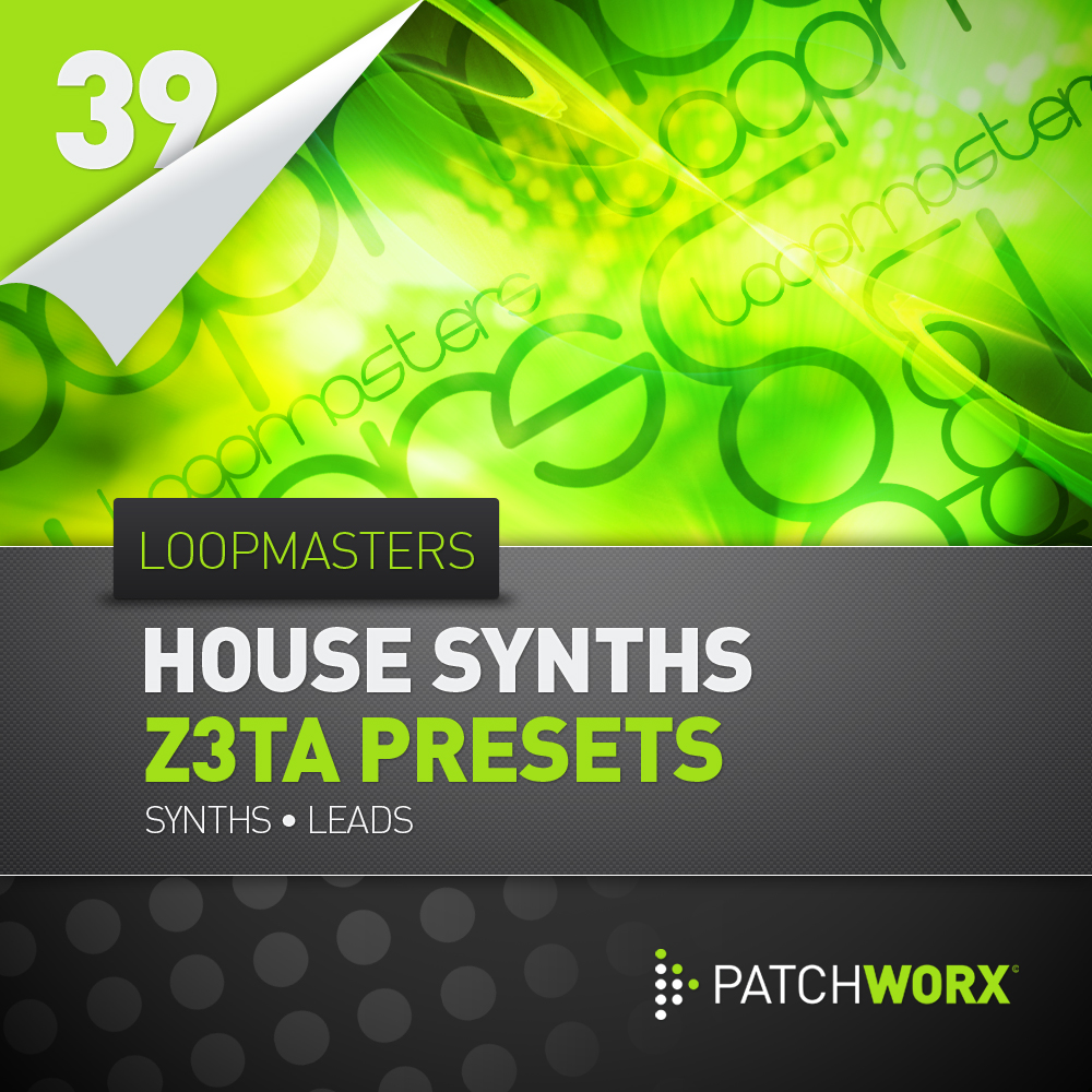 Loopmasters House Synths Z3ta Presets - Soft Synth Presets