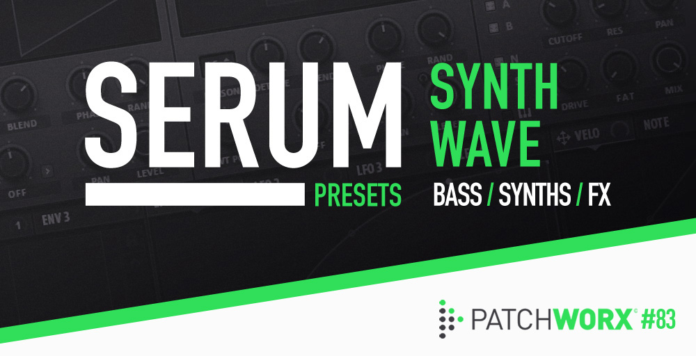 Synthwave - Serum Presets