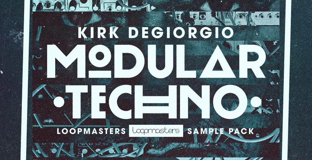 Loopmasters Kirk Degiorgio - Modular Techno - Sample Packs