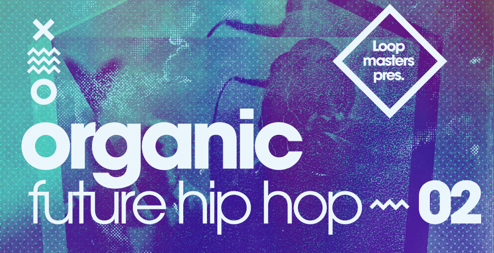 Loopmasters Organic Future Hip Hop 2 - Sample Packs