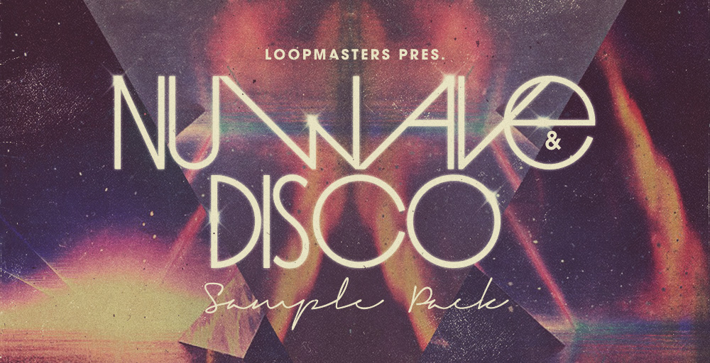Loopmasters Nu Wave & Disco - Sample Packs