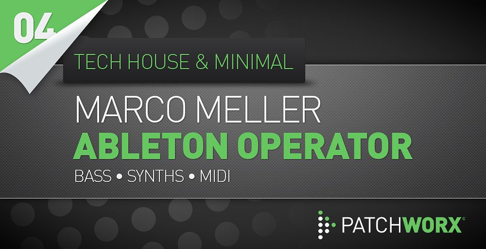 Loopmasters Marco Meller - Tech House And Minimal Ableton Operator - Soft Synth Presets