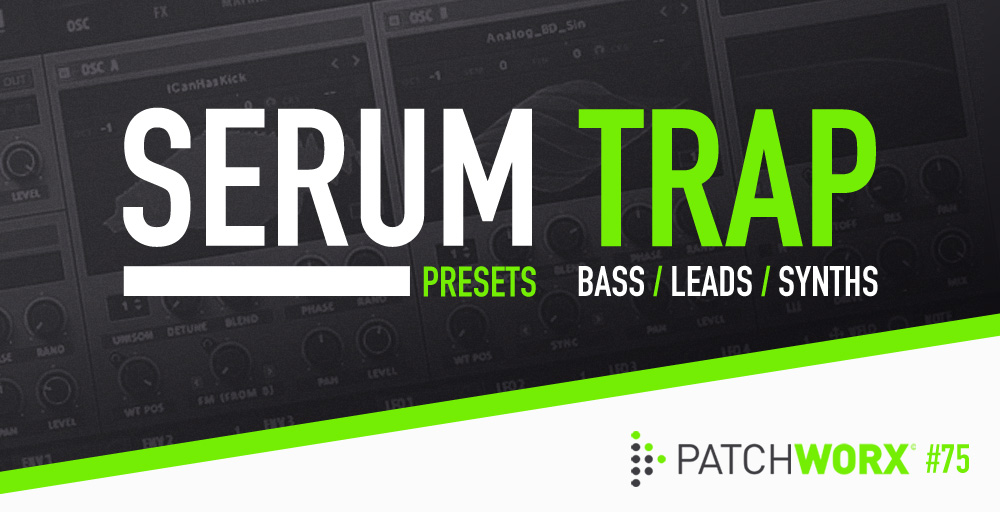 Trap Presets For Serum