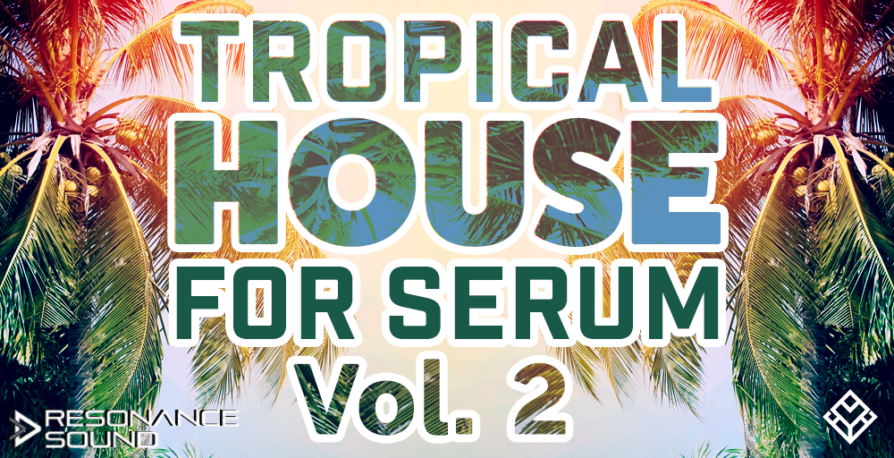 Tropical House For Serum Vol2 Tropical House For Serum Vol2