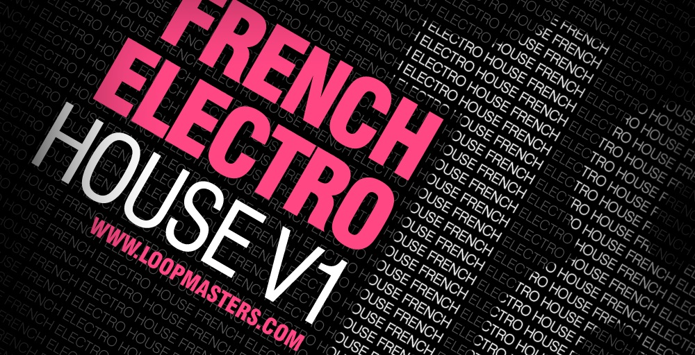 Loopmasters DJ Mixtools 18 French Electro House Vol. 1 - Sample Packs