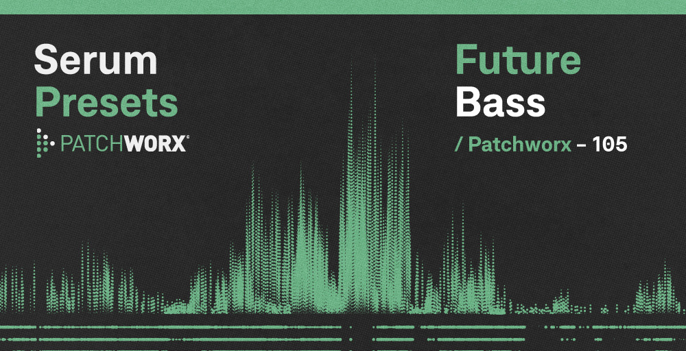Future Bass - Serum Presets