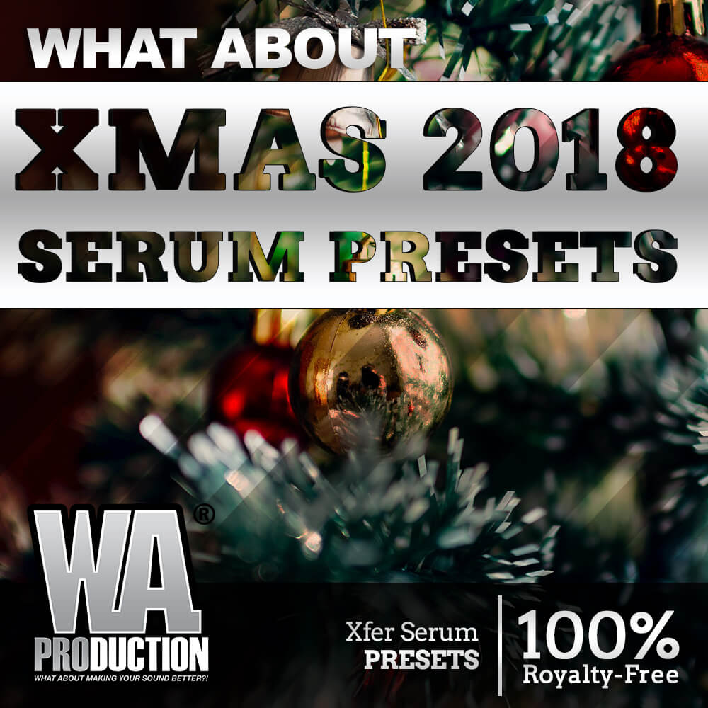What About: Xmas 2018 Serum Presets