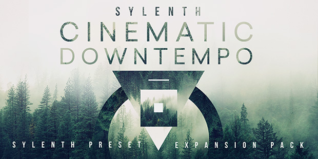 Sylenth Preset Pack: Cinematic Downtempo