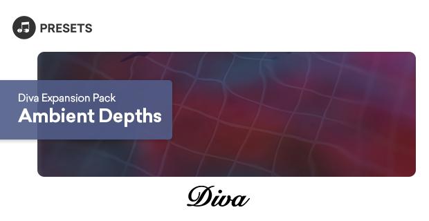 Diva Expansion Pack: Ambient Depths - Main
