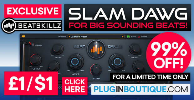 BeatSkillz Slam Dawg £1 / $1 Sale (Plugin Boutique Exclusive)