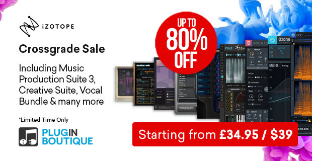 iZotope Crossgrade Sale, save up to 80% off at Plugin Boutique