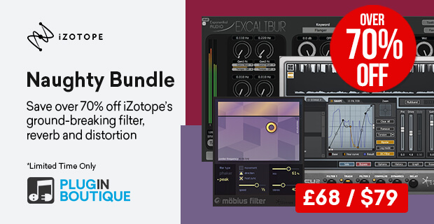 iZotope Naughty Bundle Limited Time Sale, save over 70% off at Plugin Boutique