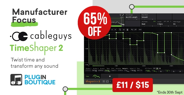 Plugin Boutique Manufacturer Focus: Cableguys TimeShaper 2 Sale, save 65% off at plugin Boutique