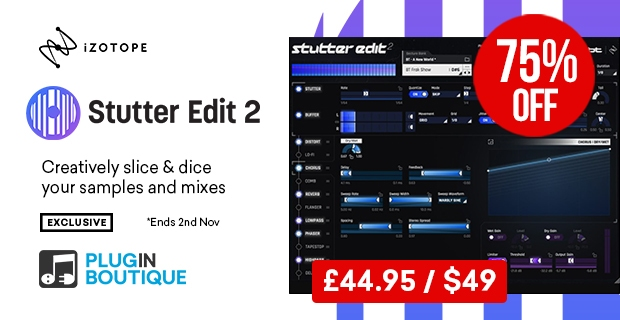 iZotope Stutter Edit 2 Sale, save 75% off at Plugin Boutique