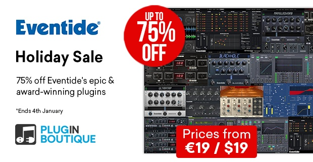 Eventide Holiday Sale, save up to 80% off at Plugin Boutique