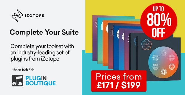 iZotope Complete your Suite Sale, save up to 80% off at Plugin Boutique