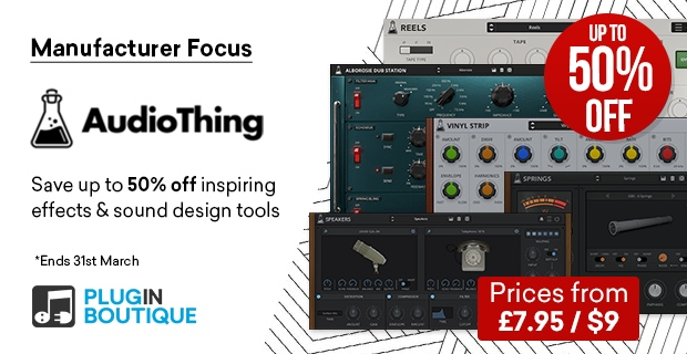 Audio Thing Sale, save up to 50% off at Plugin Boutique